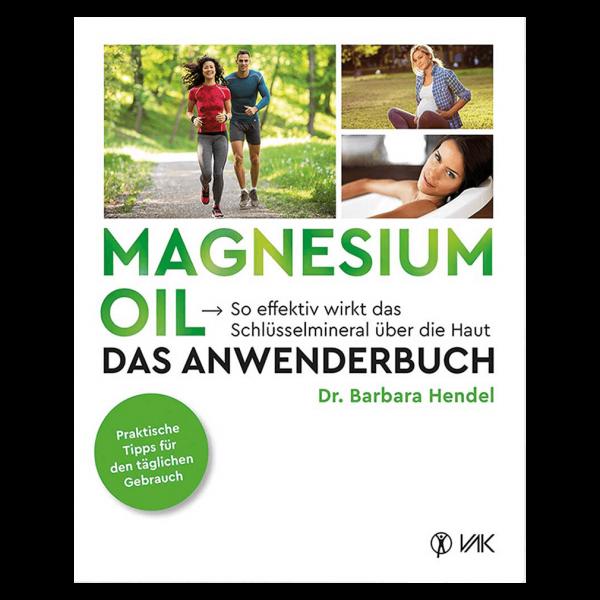 Dr. Barbara Hendel  Magnesium Oil - das Anwenderbuch