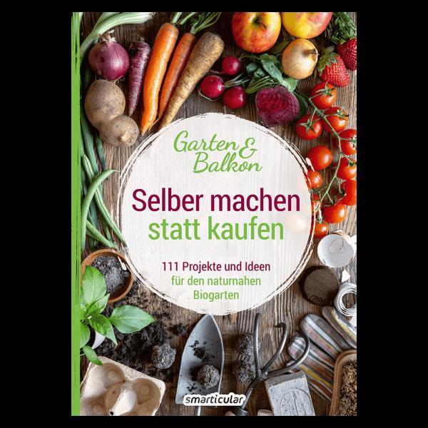 smarticular Verlag Selber machen statt kaufen, Garten und Balkon
